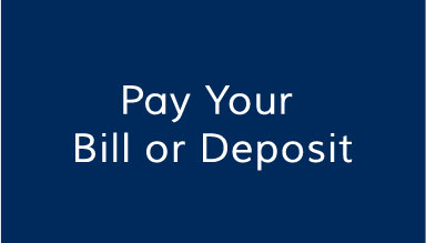 Pay Your Bill or Deposit